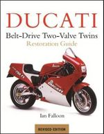 Ducati Belt-Drive Two Valve Twins : Restoration Guide - Ian Falloon