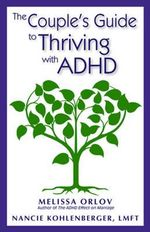 The Couple's Guide to Thriving with ADHD - Melissa Orlov