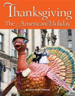 Thanksgiving : The American Holiday - Laurie Collier Hillstrom