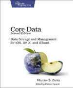 Core Data : Data Storage and Management for IOS, OS X, and iCloud - Marcus S. Zarra