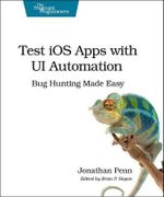 Test IOS Apps with UI Automation : Bug Hunting Made Easy - Jonathan Penn