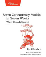 Seven Concurrency Models in Seven Weeks : When Threads Unravel - Paul Butcher