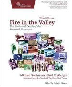 Fire in the Valley : The Birth and Death of the Personal Computer - Michael Swaine