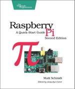 Raspberry Pi : A Quick-Start Guide - Maik Schmidt