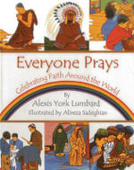 Everyone Prays : Celebrating Faith Around the World - Alexis York Lumbard