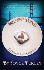 Brownie Points : Bite-Size Life Lessons - Joyce Turley