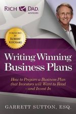 Writing Winning Business Plans : How to Prepare a Business Plan That Investors Will Want to Read and Invest in - Garrett Sutton
