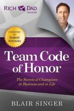 Team Code of Honor : The Secret of Champions in Business and in Life - Singer Blair E-Libro Corp