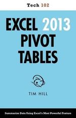 Excel 2013 Pivot Tables (Tech 102) - Tim Hill