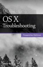 OS X Troubleshooting (Yosemite Edition) - Diane Yee