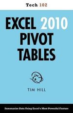 Excel 2010 Pivot Tables (Tech 102) - Tim Hill