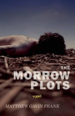 The Morrow Plots : Scripts for Infancy - Matthew Frank