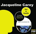 Sex in Seattle : An Essay on Grey's Anatomy - Jacqueline Carey