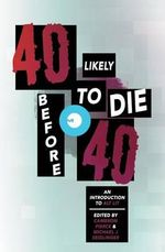 40 Likely to Die Before 40 : An Introduction to Alt Lit