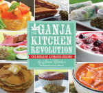 The Ganja Kitchen Revolution : The Bible of Cannabis Cuisine - Jessica Catalano