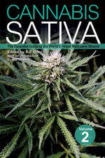 Cannabis Sativa: Volume 2 : The Essential Guide to the World's Finest Marijuana Strains - S.T. Oner