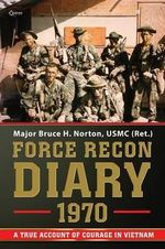 Force Recon Diary, 1970 - Bruce H Norton