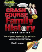 Crash Course in Family History : How to Discover Your Family Tree and Stories - Dr Paul Larsen