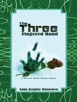 The Three Fingered Hand : A Detective Witsky Murder Mystery - Edda Walsleben