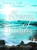 The Power of Healing - Stephanie Franklin