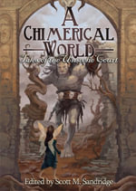 A Chimerical World : Tales of the Unseelie Court