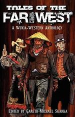 Tales of the Far West - Scott Lynch