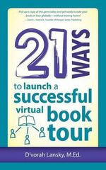 21 Ways to Launch a Successful Virtual Book Tour - D'vorah Lansky