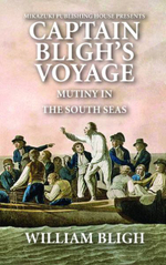 Captain Bligh's Voyage : Mutiny in the South Seas - William Bligh