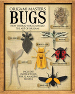 Origami Masters: Bugs : How the Bug Wars Changed the Art of Origami