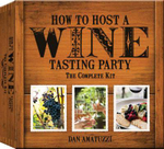 How to Host a Wine Tasting Party : The Complete Kit - Dan Amatuzzi