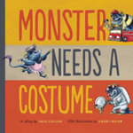 Monster Needs a Costume - Paul Czajak