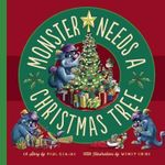 Monster Needs a Christmas Tree - Paul Czajak