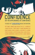 Confidence, or the appearance of confidence : The Best of the Believer Music Interviews