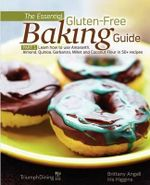 The Essential Gluten-Free Baking Guide Part 1 (Enhanced Edition) - Brittany Angell