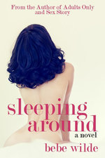 Sleeping Around : A Novel of Romance and Erotica - Bebe Wilde
