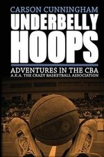 Underbelly Hoops - Carson Cunningham