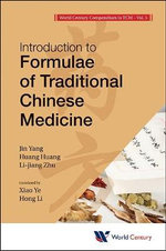 World Century Compendium to TCM : Volume 5: Introduction to Formulae of Traditional Chinese Medicine - Jin Yang