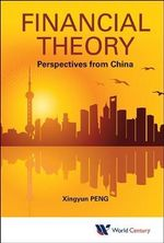Financial Theory : Perspectives from China - Xingyun Peng