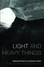 Light and Heavy Things : Selected Poems of Zeeshan Sahil - Zeeshan Sahil