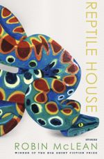 Reptile House - Robin McLean