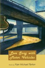 Love Song with Motor Vehicles - Alan Michael Parker