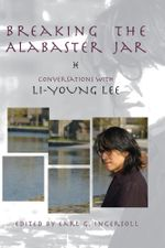 Breaking the Alabaster Jar : Conversations with Li-Young Lee - Li-Young Lee
