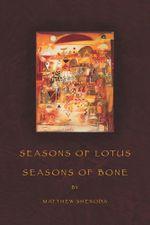 Seasons of Lotus, Seasons of Bone : American Poets Continuum - Matthew Shenoda