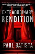 Extraordinary Rendition - Paul Batista