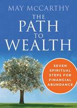 Path to Wealth : Seven Spiritual Steps for Financial Abundance - May McCarthy