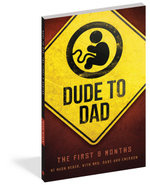 Dude to Dad : The First 9 Months - Hugh Weber