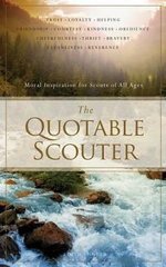 Quotable Scouter : Moral Inspiration for Scouts of All Ages - Edith Songer
