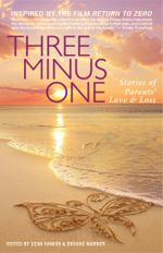 Three Minus One : Stories of Parents' Love and Loss
