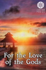 For the Love of the Gods - Elizabeth Schechter