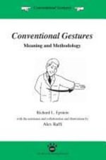Conventional Gestures : Meaning and Methodology - Richard L Epstein